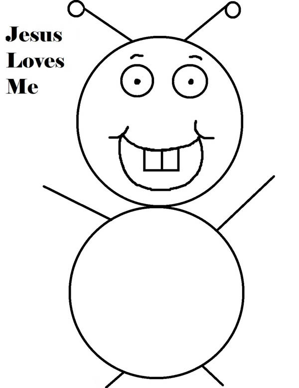Jesus Loves Me, : Bugs Drawing with Jesus Loves Me Text Coloring Page