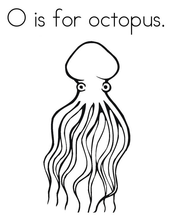 O Octopus Coloring Page o is for octopus Colou...